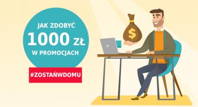 Jak zarobić na promocjach bankowych ponad 1000 zł nie wychodząc z domu?