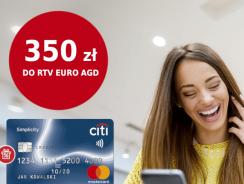 350 zł do wydania w RTV Euro AGD za wyrobienie karty Citibanku