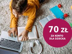 70 zł za założenie konta dla dziecka w promocji Banku Millennium
